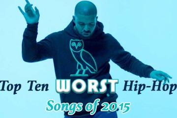 Ten Worst Hip-Hop Songs of 2015