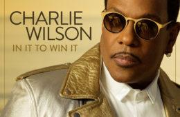 Charlie Wilson In It To Win It