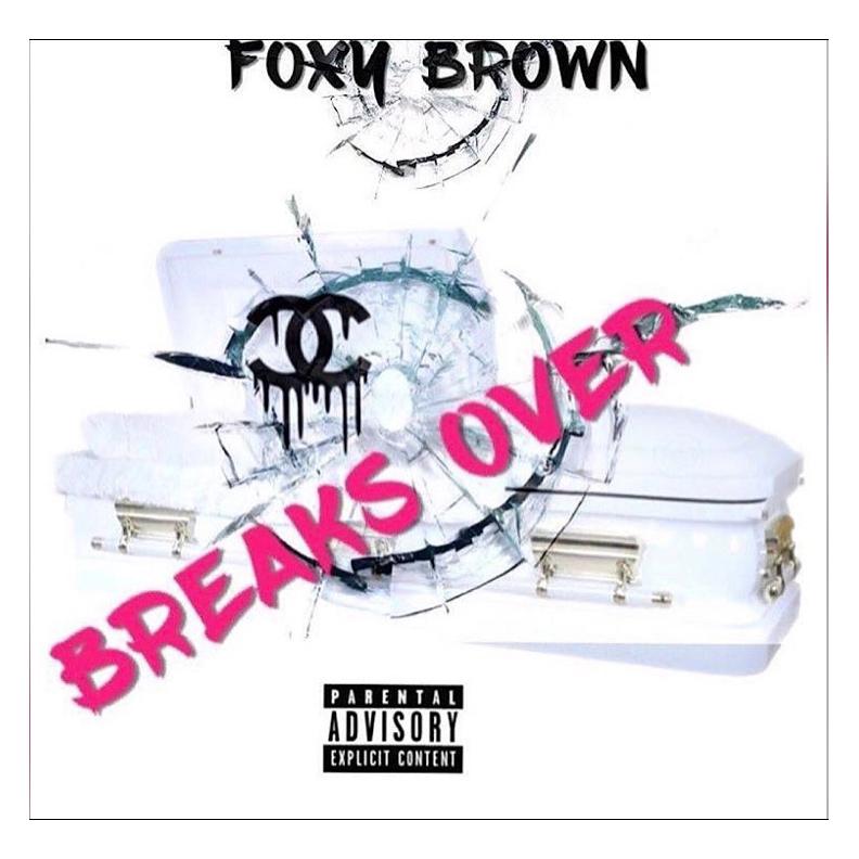 Foxy Brown breaks over