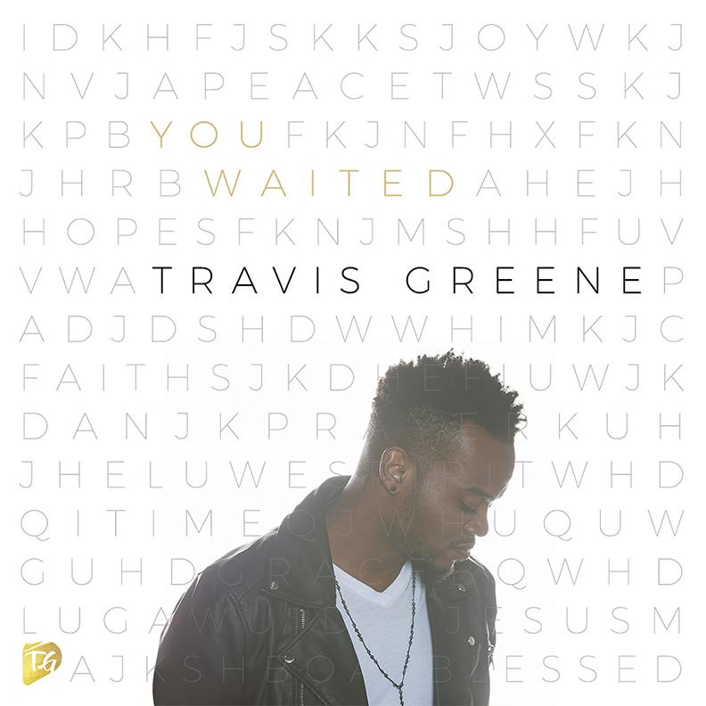 Travis Greene You Waited